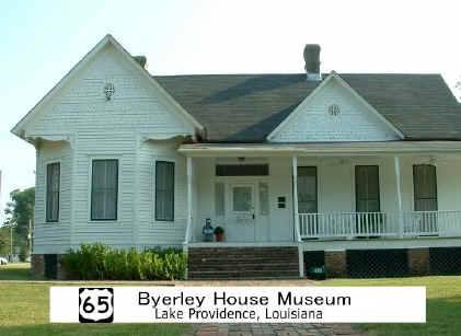 Byerely House Museum in Lake Providence, Louisiana in East Carroll Parish on US Highway 65 is the Visitor's Welcome Center